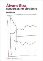 Alvaro Siza, conversas no obradoiro