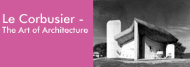 Le Corbusier – The Art of Architecture