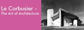 Le Corbusier – The Art of Architecture